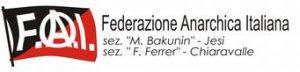 """Federazione Anarchica Italiana sez """"M. Bakunin""""Jesi e """"F. Ferrer"""" Chiaravalle"""