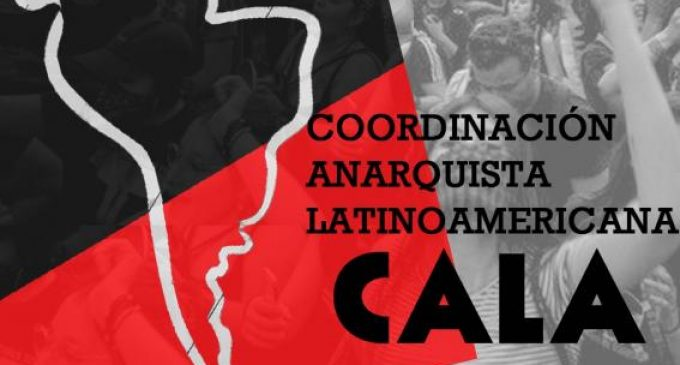 Dichiarazione del rilancio del Coordinamento Anarchico Latino Americano (CALA)